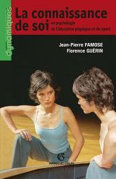 La connaissance de soi: en psychologie de l'éducation physique et du sport