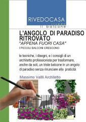 L'ANGOLO DI PARADISO RITROVATO - I disegni e i consigli dell'architetto per trasformare il balcone in un angolo di paradiso