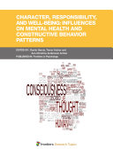 Character, Responsibility, and Well-Being: Influences on Mental Health and Constructive Behavior Patterns