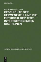 Geschichte der Hermeneutik und die Methodik der textinterpretierenden Disziplinen