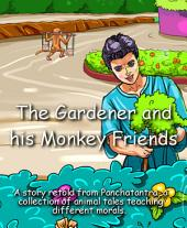 The Gardener and His Monkey Friends