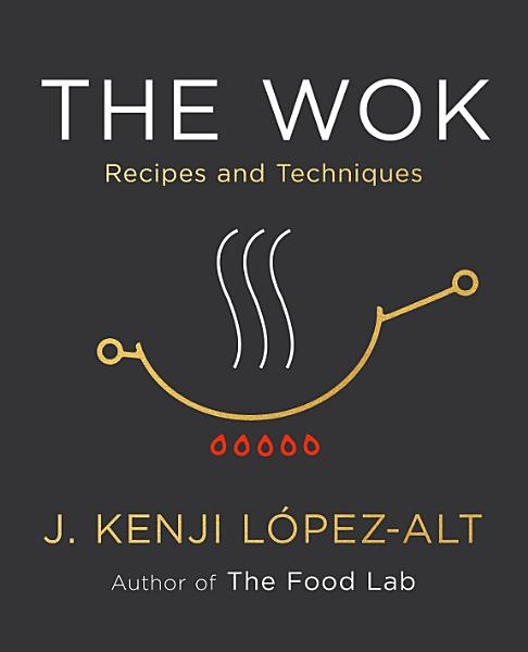 Download The Wok  Recipes and Techniques Book