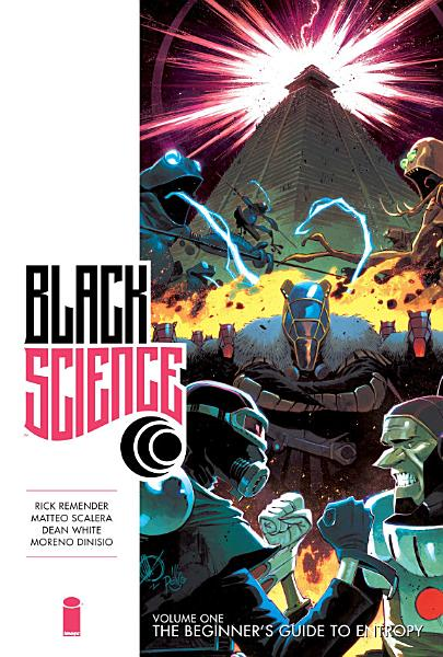 Black Science Vol. 1 Premiere: The Beginners Guide To Entropy