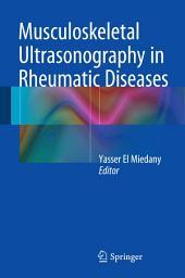 Musculoskeletal Ultrasonography in Rheumatic Diseases