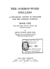 The Common-word Spellers: A Two-book Course in Spelling for the Common Schools, Book 1