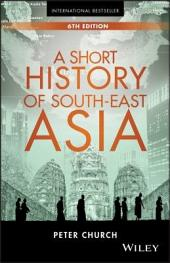 A Short History of South-East Asia: Edition 6