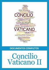Concilio Vaticano II - Documentos completos: Edición electrónica con todos los documentos conciliares