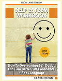 Self Esteem Workbook  How to Overcoming Self Doubt and Gain Better Self Confidence   Body Language PDF