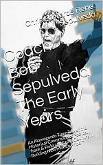 Coach Robert Louis Sepulveda The Early Days™ Book 1
