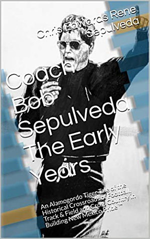 Coach Robert Louis Sepulveda The Early Days    Book 1