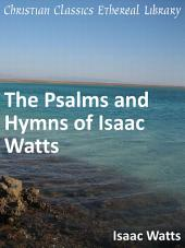 The Psalms and Hymns of Isaac Watts