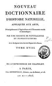 Nouveau dictionnaire d'histoire naturelle, appliquée aux arts, principalement à l'agriculture, à l'économie rurale et domestique: Volume18