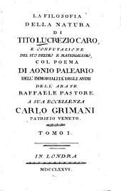 La filosofia della natura di Tito Lucrezio Caro: e confutazione del suo deismo e materialismo, col poema di Aonio Paleario dell' immortalita degli animi, Volume 1