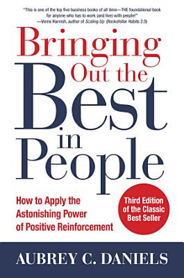 Bringing Out the Best in People  How to Apply the Astonishing Power of Positive Reinforcement  Third Edition PDF