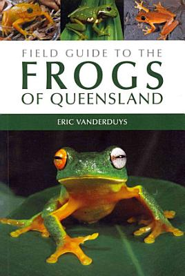 Field Guide to the Frogs of Queensland PDF
