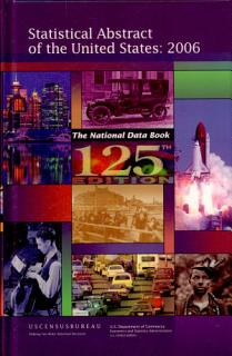 Statistical Abstract of the United States 2006  The National Data Book Book