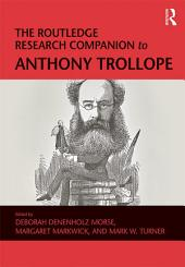 The Routledge Research Companion to Anthony Trollope