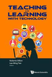 Teaching and Learning with Technology: Proceedings of the 2015 Global Conference on Teaching and Learning with Technology (CTLT)