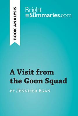 A Visit from the Goon Squad by Jennifer Egan  Book Analysis