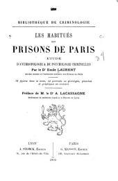 Les habitués des prisons de Paris: étude d'anthropologie & de psycholgie criminelles