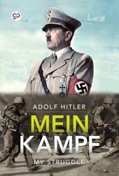 Mein Kampf: (My Struggle)
