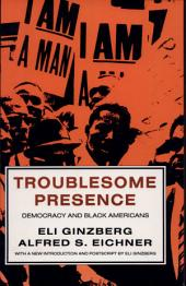 Troublesome Presence: Democracy and Black Americans