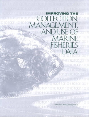 Improving the Collection  Management  and Use of Marine Fisheries Data