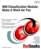 IBM Classification Module: Make It Work for You
