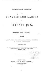 Perambulations of cosmopolite: or Travels & labors of Lorenzo Dow, in Europe and America