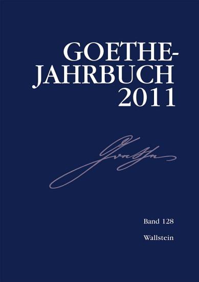 Goethe Jahrbuch 128  2011 PDF