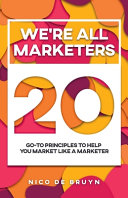 We re All Marketers  20 Go To Principles To Help You Market Like a Marketer