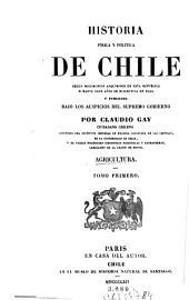 Historia física y política de Chile: segun documentos adquiridos en esta republica durante doce años de residencia en ella y publicada bajo los auspicios del Supremo Gobierno. Agricultura ; 1, Volumen 5