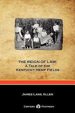 The Reign of Law: A Tale of the Kentucky Hemp Fields (Cortero Pantheon Edition)