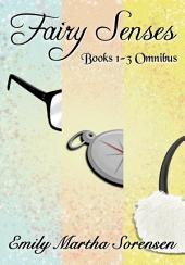 Fairy Senses Books 1-3 Omnibus