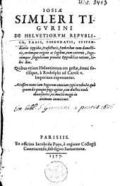 De Helvetiorum republica, pagis, foederatis, stipendiariis oppidis, ...