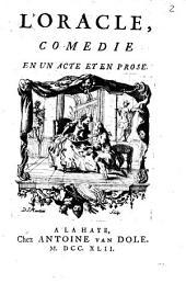 L'oracle,: comedie en un acte et en prose