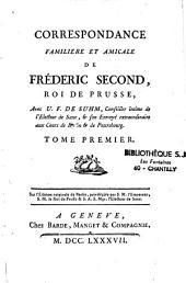 Correspondance familière et amicale de Frédéric Second, roi de Prusse avec U. F. de Suhm, conseiller intime de l'electeur de Saxe