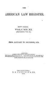 The American Law Register: Volume 11; Volume 20