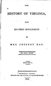 The History of Virginia: From Its First Settlement to the Present Day, Volume 1