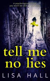 Tell Me No Lies: The gripping psychological thriller of 2016