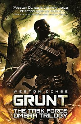 Grunt  The Task Force Ombra Trilogy