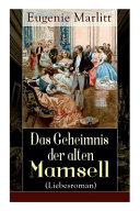 Das Geheimnis der Alten Mamsell  Liebesroman    Vollst  ndige Ausgabe PDF