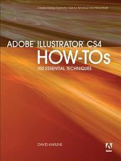 Adobe Illustrator CS4 How-Tos: 100 Essential Techniques