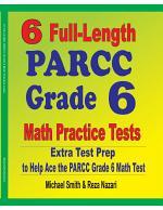 6 Full-Length PARCC Grade 6 Math Practice Tests