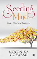 Seeding Mind  Tender Mind at a Tender Age PDF