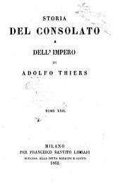 Storia del consolato e dell'impero di Adolfo Thiers: Volume 22