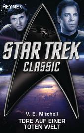 Star Trek - Classic: Tore auf einer toten Welt: Roman
