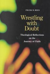 Wrestling with Doubt: Theological Reflections on the Journey of Faith