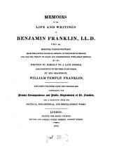 Memoirs of the life and writings of Benjamin Franklin ...