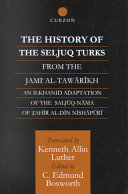 The History of the Seljuq Turks from the Jāmiʻ Al-tawārīkh